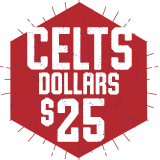 Celts Dollars Add-On: Any Amount ($25 Increments) $25.00